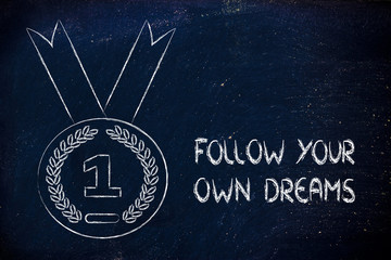 follow your own dreams, gold medal symbol