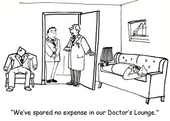 """We've spared no expense in our Doctor's lounge."""