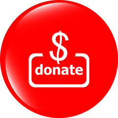 Donate sign icon. Dollar usd symbol. shiny button. website