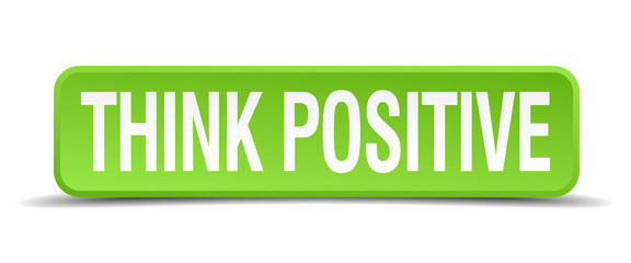 Think positive green 3d realistic square isolated button