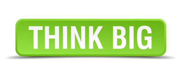 Think big green 3d realistic square isolated button