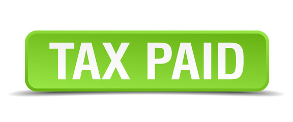 Tax paid green 3d realistic square isolated button