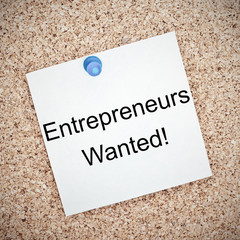 Entrepreneurs wanted written on bulletin board