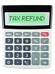 Calculator with TAX REFUND on display on white background