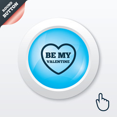 Be my Valentine sign icon. Heart Love symbol.