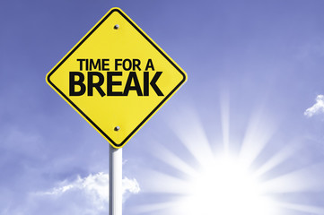 Time for a Break road sign with sun background