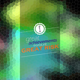 great achievements involve great risk poster