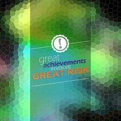 great achievements involve great risk