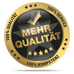 Mehr Qualität - 100% Qualität, Service, Kompetenz