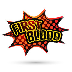 First blood Comic Speech Bubble. Vector illustration