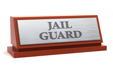 Jail guard job title on nameplate