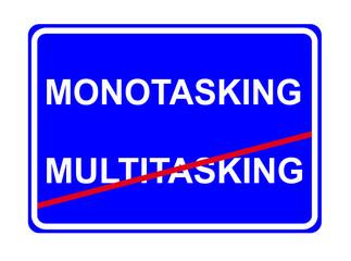 Multitasking - Monotasking