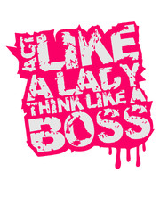 Act like a Lady think like a Boss Graffiti