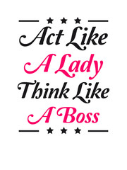 Act like a Lady think like a Boss Cool Design