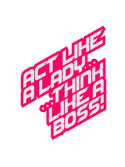 Text Design Act like a Lady think like a Boss