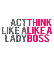 Logo Text Act like a Lady think like a Boss
