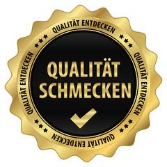 Qualität schmecken - Qualität entdecken