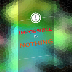 Imposible is nothing