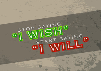 Start saying I will