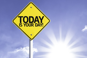 Today is your Day road sign with sun background