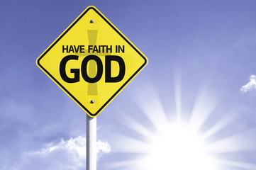Have Faith in God road sign with sun background