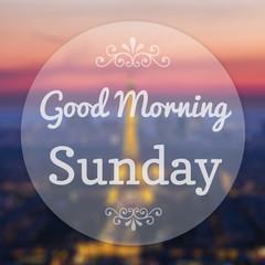 Good Morning Sunday on Eiffle Paris blur background
