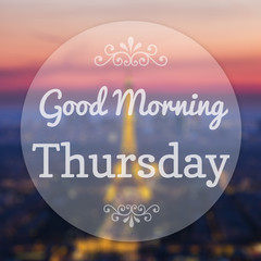 Good Morning Thursday on Eiffle Paris blur background