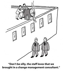 """...The staff loves ... a change management consultant."""