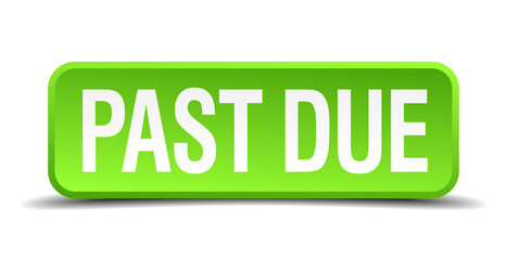 past due green 3d realistic square isolated button