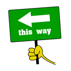 hand holding green board with this way message