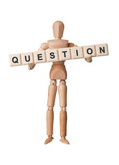 Wooden figurine with the word QUESTION isolated on white