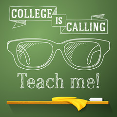 Nerd glasses on the chalkboard with college is calling greeting