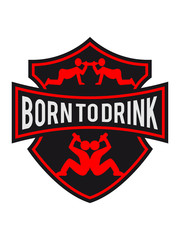 Born to Drink Funny Logo