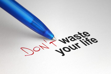 Don't waste your life. Written on white paper