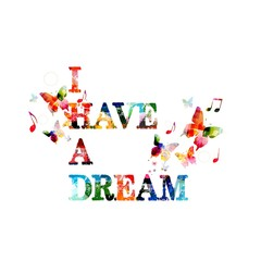 Colorful vector I HAVE A DREAM design with butterflies