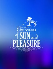 The Season Of Sun And Pleasure poster design