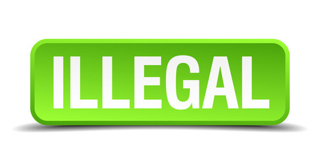 Illegal green 3d realistic square isolated button