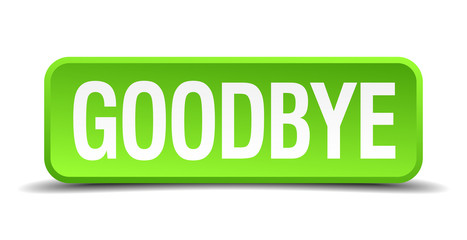 Goodbye green 3d realistic square isolated button