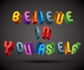 Believe in Yourself phrase, 3d retro style geometric