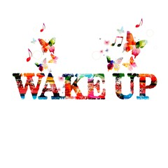 Colorful vector WAKE UP design with butterflies