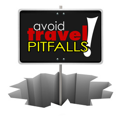 Avoid Travel Pitfalls Warning Sign Hole Trouble Problem