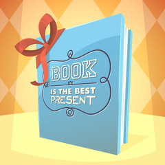 Book is the best present. Vector illustration.