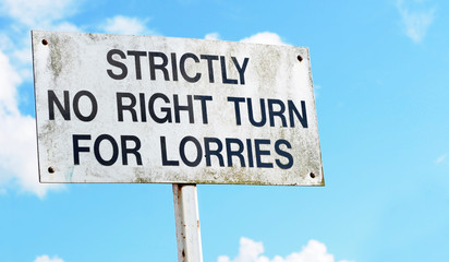 Warning sign advises that there is strictly no right turn for lo