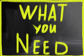 what you need