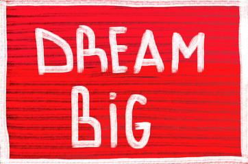 dream big concept