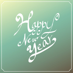 Happy new year hand lettering. Handmade calligraphy