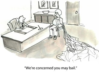 """We're concerned you may bail."""