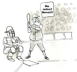 'Me retire?  Never!'