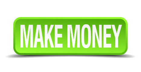 make money green 3d realistic square isolated button