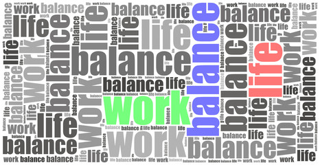 Work life balance concept. Word cloud illustration